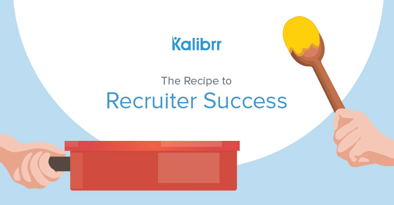 the recipe to recruiter success infographic kalibrr where jobs