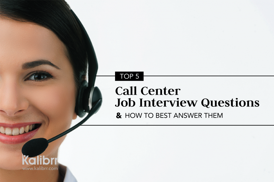 top 5 call center job interview questions and how to best answer them. Black Bedroom Furniture Sets. Home Design Ideas