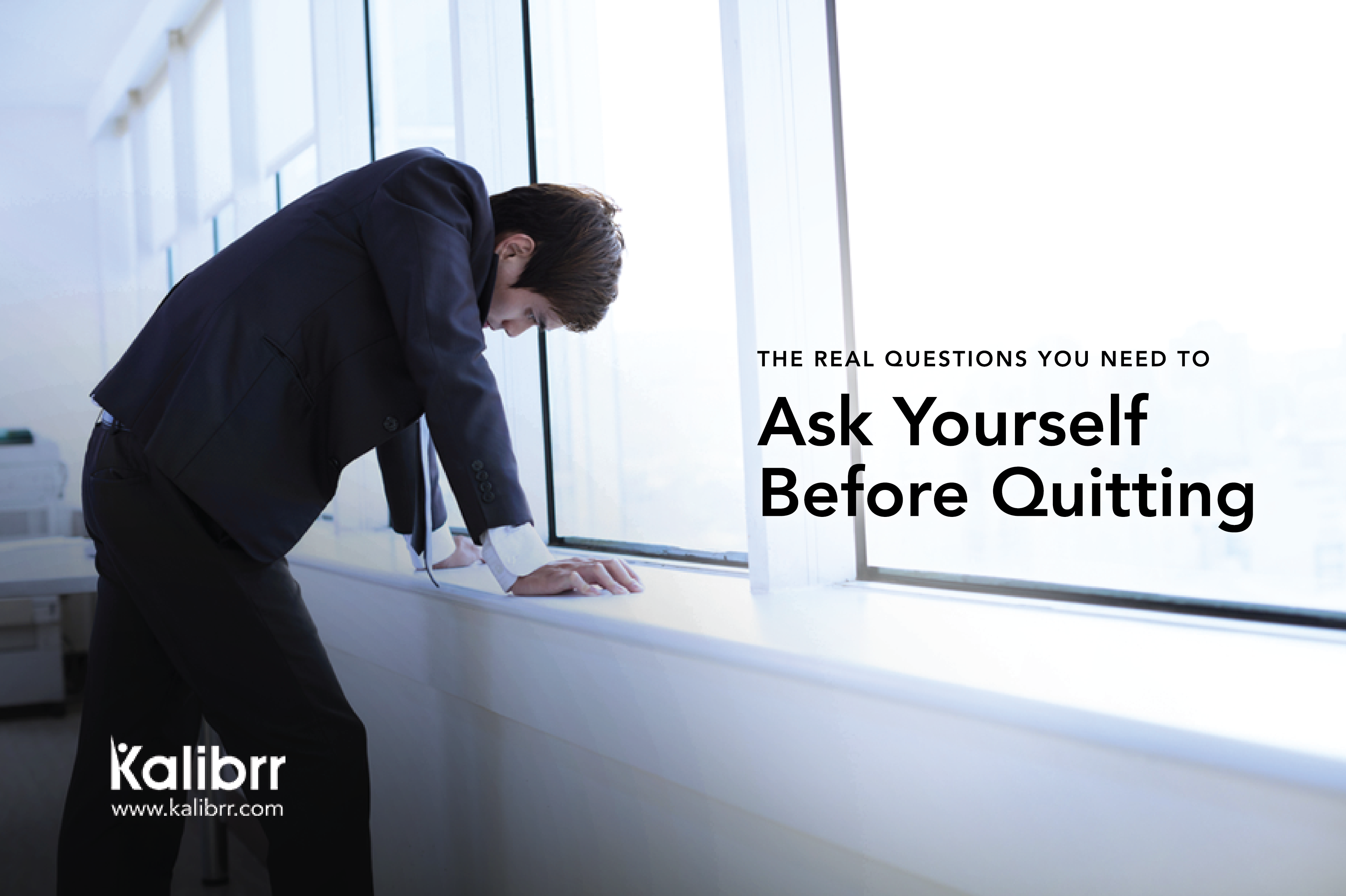 [FEATURE]_The_Real_Questions_You_Need_to_Ask_Yourself_Before_Quitting-01